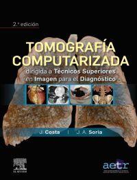 (2 ED) TOMOGRAFIA COMPUTARIZADA DIRIGIDA A TECNICOS SUPERIORES EN IMAGEN PARA EL DIAGNOSTICO