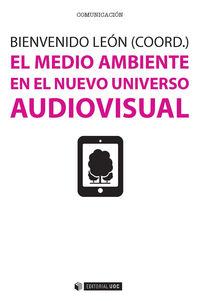 El medio ambiente en el nuevo universo audiovisual - Bienvenido  Leon Anguiano (coord. )