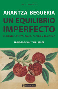 EQUILIBRIO IMPERFECTO, UN - ALIMENTACION ECOLOGICA, CUERPO Y TOXICIDAD