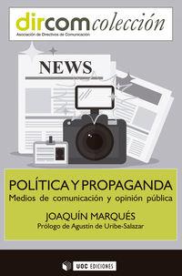 Politica Y Propaganda - Medios De Comunicacion Y Opinion Publica - Joaquin Marques