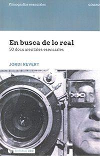 En Busca De Lo Real - 50 Documentales Esenciales - Jordi Revert