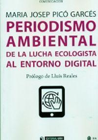 PERIODISMO AMBIENTAL - DE LA LUCHA ECOLOGISTA AL ENTORNO DIGITAL