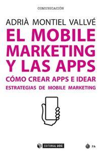 Mobile Marketing Y Las Apps, El - Como Crear Apps E Idear Estrategias De Mobile Marketing - Adria Montiel Vallve