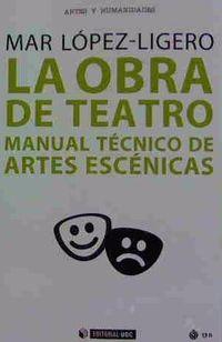 OBRA DE TEATRO, LA - MANUAL TECNICO DE ARTES ESCENICAS