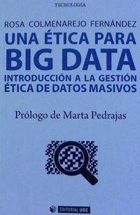ETICA PARA BIG DATA, UNA - INTRODUCCION A LA GESTION ETICA DE DATOS MASIVOS