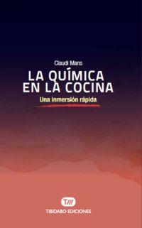 QUIMICA EN LA COCINA, LA - UNA INMERSION RAPIDA