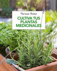 Cultiva Tus Plantas Medicinales - Mariano Bueno Bosch