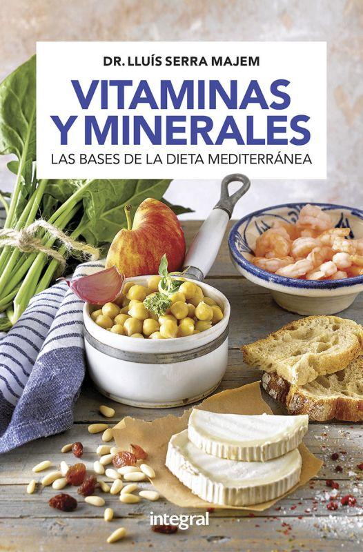 Vitaminas Y Minerales - Las Bases De La Dieta Mediterranea - Lluis Serra Majem