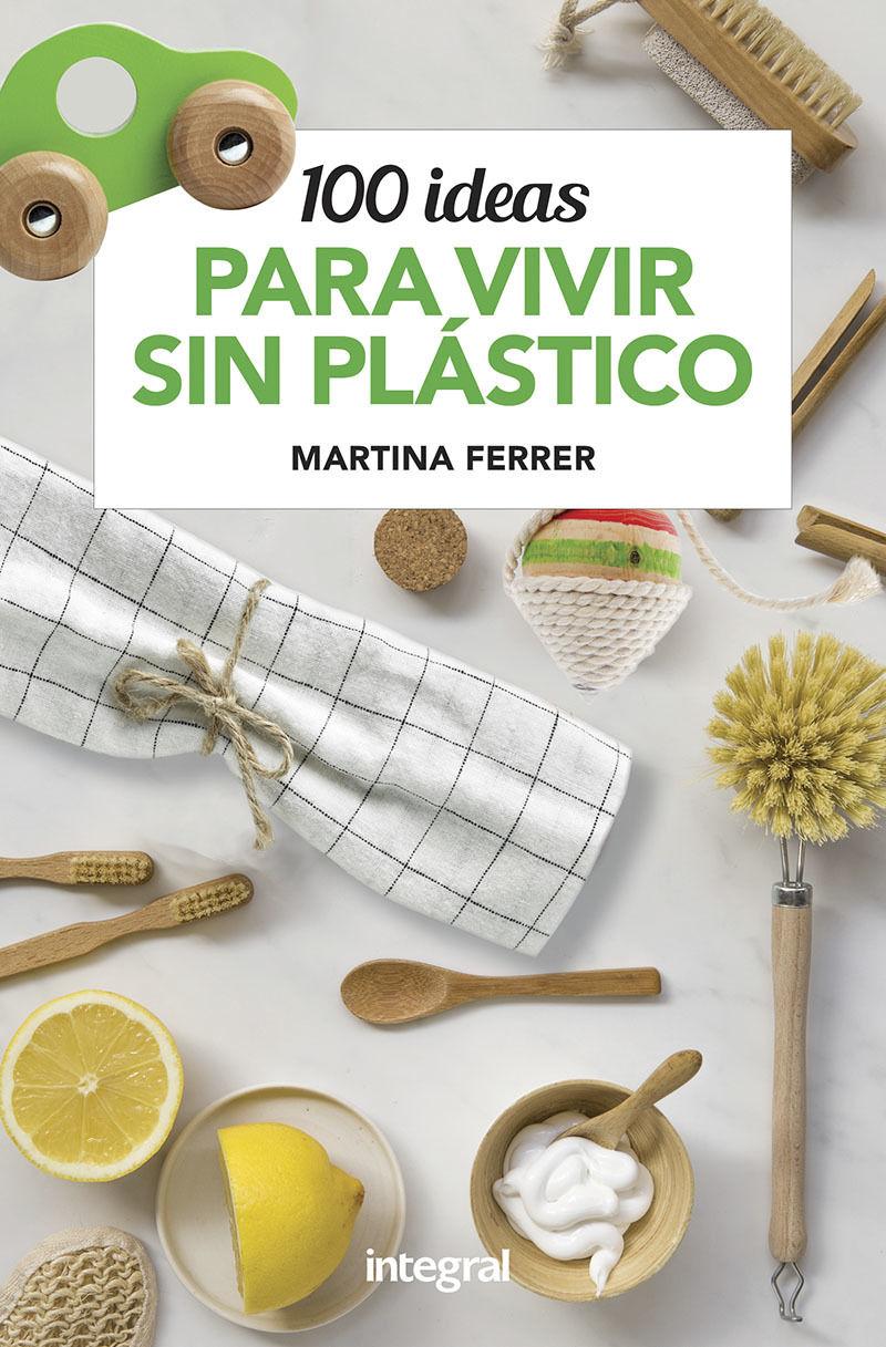 100 Ideas Para Vivir Sin Plastico - Martina Ferrer