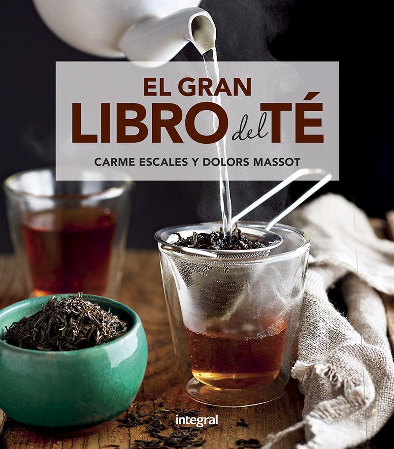 El gran libro del te - Carme Escales / Maria Dolores Massot Sentis