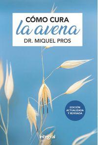 COMO CURA LA AVENA (ED. ACTUALIZADA)