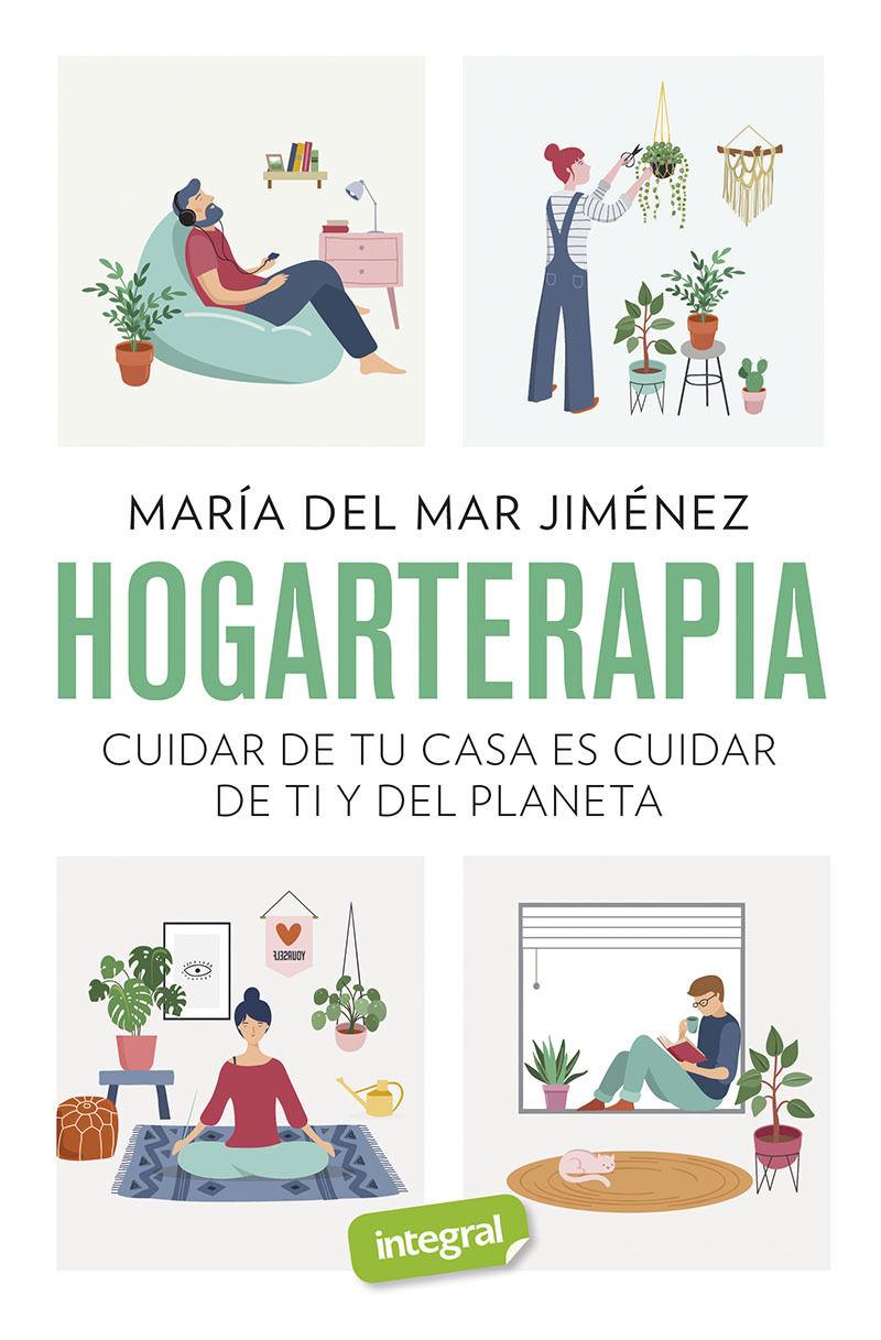 HOGARTERAPIA - CUIDAR DE TU CASA ES CUIDAR DE TI Y DEL PLANETA