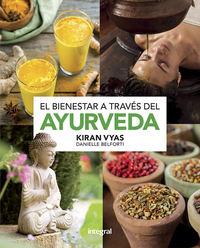 El bienestar a traves del ayurveda - Kiran Vyas
