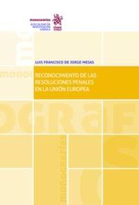 RECONOCIMIENTOD DE LAS RESOLUCIONES PENALES EN LA UNION EUROPEA