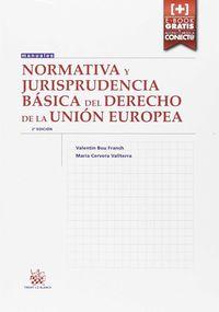 (2 Ed) Normativa Y Jurisprudencia Basica Del Derecho De La Union Europea - Valentin Bou Franch / Maria Cervera Valiterra