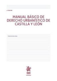 (4 ED) MANUAL BASICO DE DERECHO URBANISTICO DE CASTILLA Y LEON