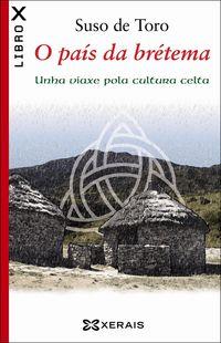 O Pais Da Bretema - Unha Viaxe Pola Cultura Celta - Suso De Toro
