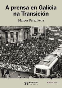 A Prensa En Galicia Na Transicion - Marcos Perez Pena
