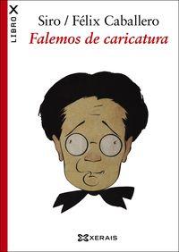 Falemos Da Caricatura - Siro / Felix Caballero