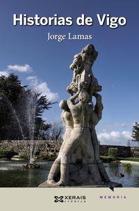 Historias De Vigo (gallego) - Jorge Lamas