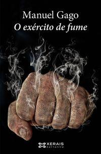 Exercito De Fume, O - Manuel Gago