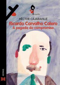 Ricardo Carvalho Calero - A Pegada Do Compromiso - Hector Cajaraville