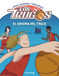 TRUGOS, LOS - EL ENIGMA DEL TRECE