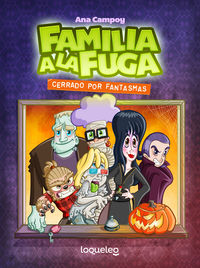 FAMILIA A LA FUGA 3 - CERRADO POR FANTASMAS