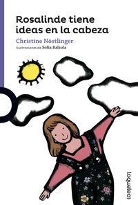 Rosalinde Tiene Ideas En La Cabeza - Christine Nostlinger