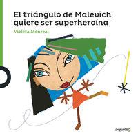 El triangulo de malevich quiere ser superheroina - Violeta Monreal