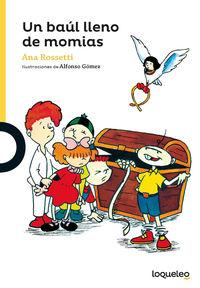 Un baul lleno de momias - Ana Rossetti / Alfonso Gomez (il. )