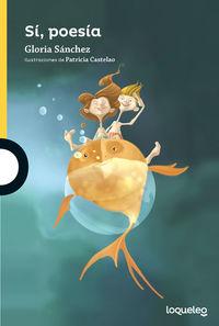 si, poesia - Gloria Sanchez / Patricia Castelao (il. )