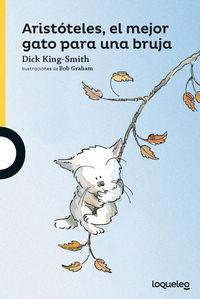 aristoteles, el mejor gato para una bruja - Dick King-Smith / Bob Graham (il. )