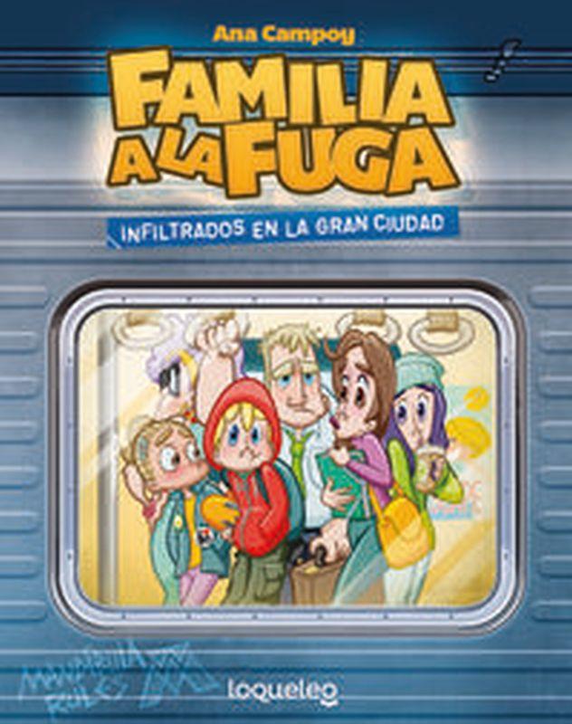 FAMILIA A LA FUGA 2 - INFILTRADOS EN LA GRAN CIUDAD
