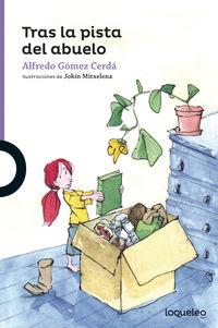Tras La Pista Del Abuelo - Alfredo Gomez Cerda / Jokin Michelena (il. )