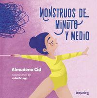Monstruos De Minuto Y Medio - Almudena Cid / Julia Ortega (il. )