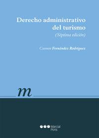 (7 Ed) Derecho Administrativo Del Turismo - Carmen Fernandez Rodriguez