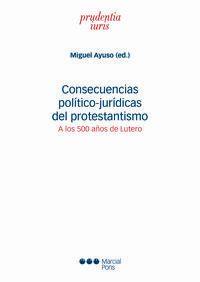 CONSECUENCIAS POLITICO-JURIDICAS DEL PROTESTANTISMO