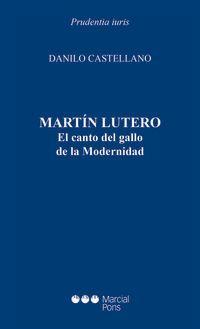 MARTIN LUTERO - EL CANTOB DEL GALLO DE LA MODERNIDAD