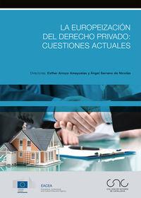 EUROPEIZACION DEL DERECHO PRIVADO, LA: CUESTIONES ACTUALES