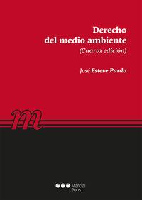 (4 Ed) Derecho Del Medio Ambiente 2017 - Jose Esteve Pardo