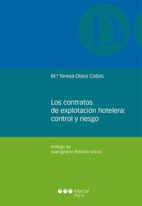 Contratos De Explotacion Hotelera, Los - Control Y Riesgo - Mª Teresa Otero Cobos