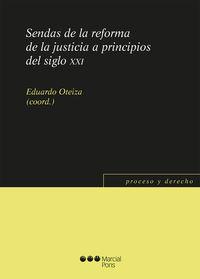 SENDAS DE LA REFORMA DE LA JUSTICIA A PRINCIPIOS DEL S. XXI