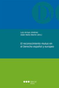 RECONOCIMIENTO MUTUO EN EL DERECHO ESPAÑOL Y EUROPEO, EL