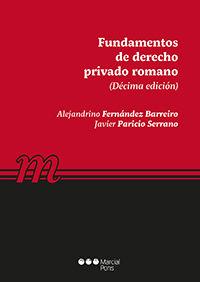 (10 Ed) Fundamentos De Derecho Privado Romano - Alejandrino Fernandez Barreiro / Javier Paricio Serrano