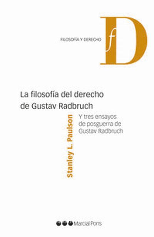 FILOSOFIA DEL DERECHO DE GUSTAV RADBRUCH - Y TRES ENSAYOS D