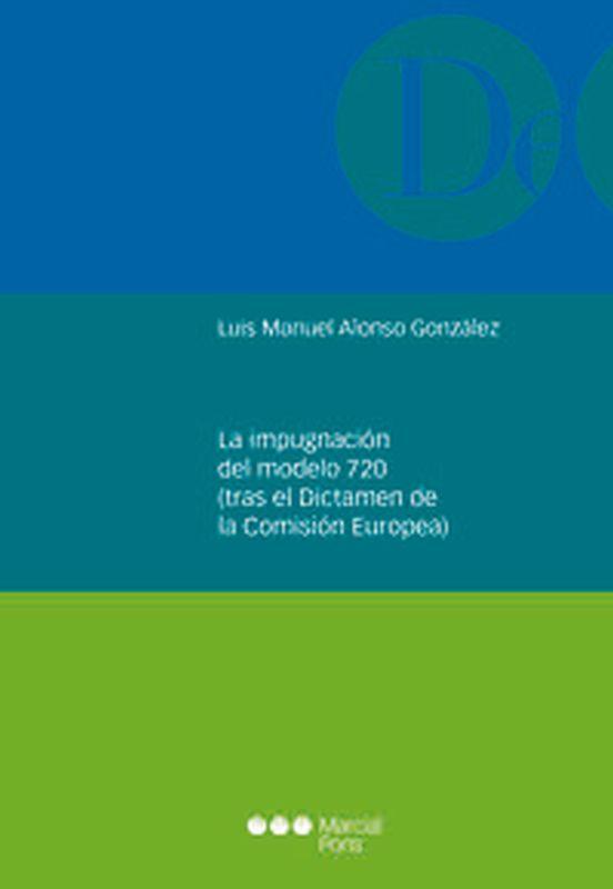 IMPUGNACION DEL MODELO 720, LA (TRAS EL DICTAMEN DE LA COMI