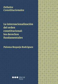 INTERNACIONALIZACION DEL ORDEN CONSTITUCIONAL, LA: LOS DERE
