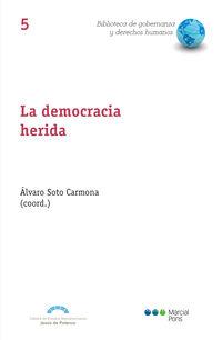 DEMOCRACIA HERIDA - LA TORMENTA PERFECTA