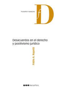 DESACUERDOS EN EL DERECHO Y POSITIVISMO JURIDICO